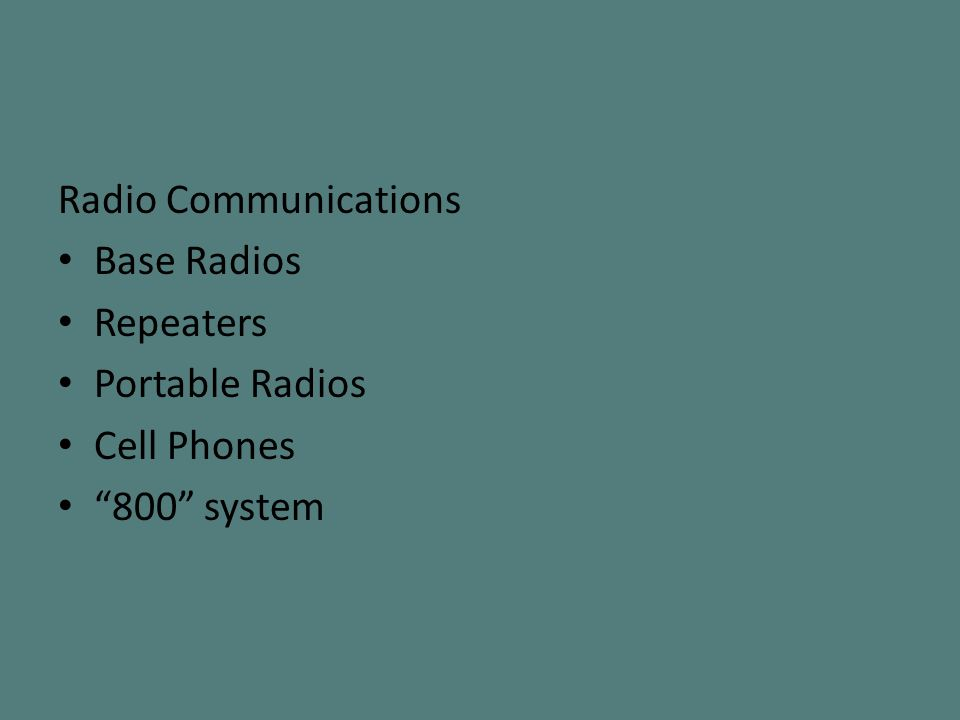 Radio Communications Base Radios Repeaters Portable Radios Cell Phones 800 system