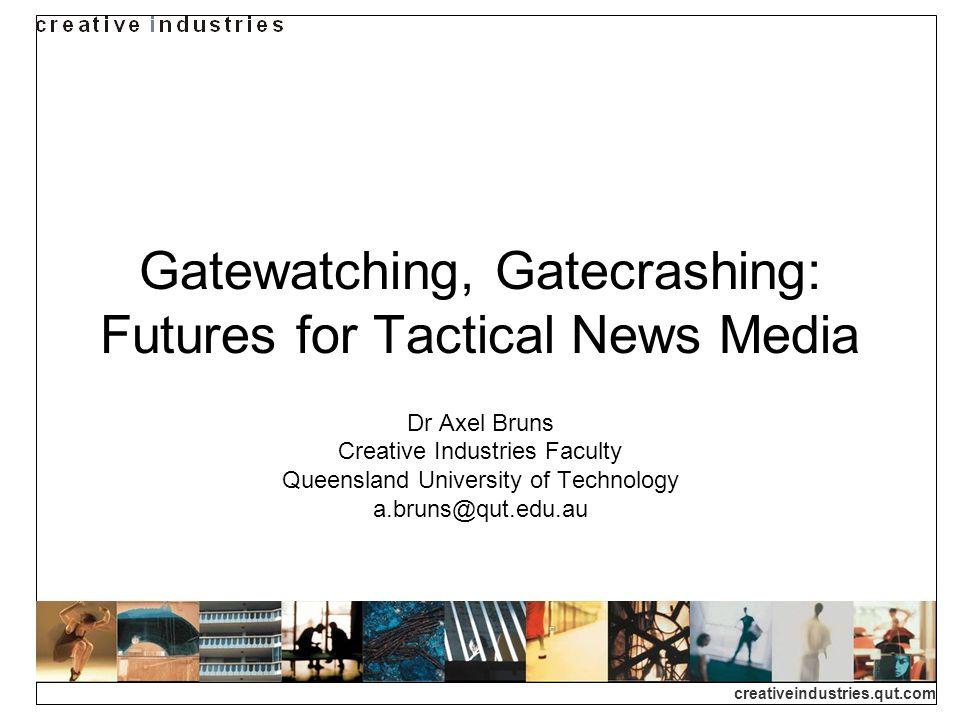 creativeindustries.qut.com Tactical Media Traditional vision: tactical vs.