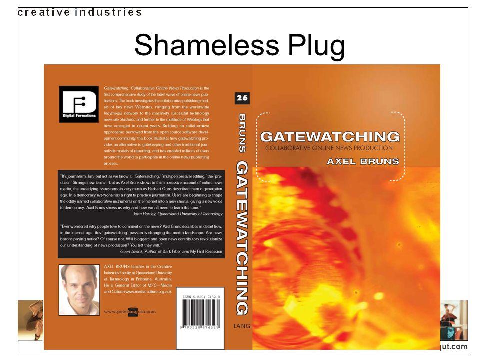 creativeindustries.qut.com Shameless Plug