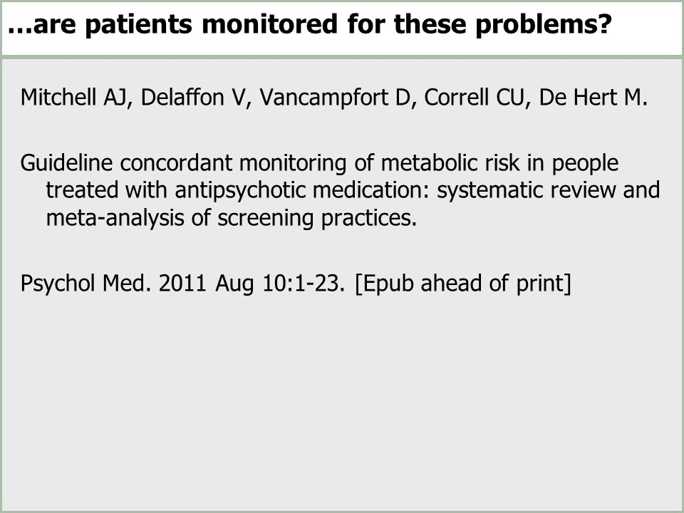 …are patients monitored for these problems.