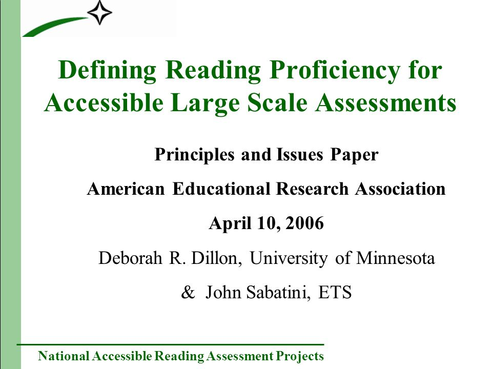 National Accessible Reading Assessment Projects Issues under Principle 2 How broadly can we define what constitutes reading and still have the definition based on grade-level achievement standards.