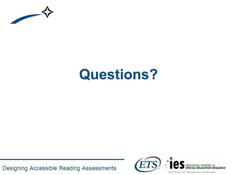 Designing Accessible Reading Assessments Questions?