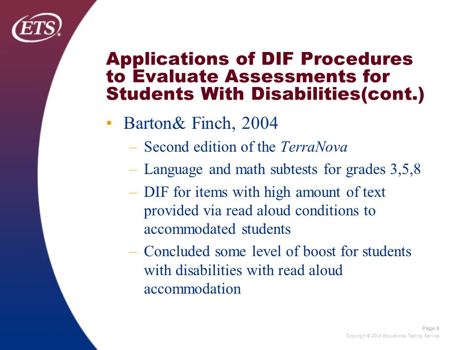 Copyright © 2004 Educational Testing Service Page 9 Applications of DIF Procedures to Evaluate Assessments for Students With Disabilities(cont.) Barto