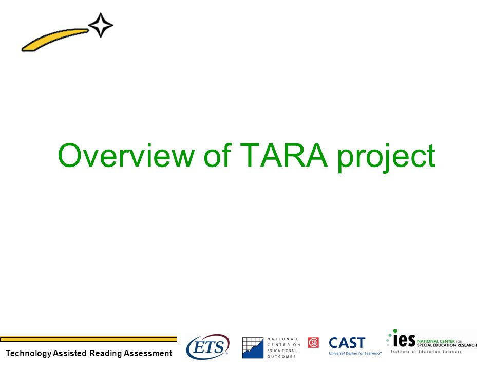 Technology Assisted Reading Assessment Overview of TARA project