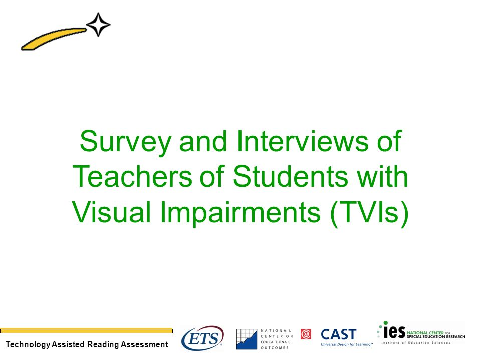 Technology Assisted Reading Assessment Survey and Interviews of Teachers of Students with Visual Impairments (TVIs)