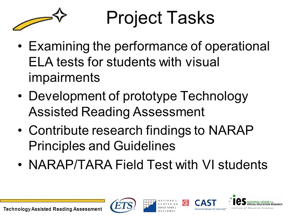 Technology Assisted Reading Assessment Project Tasks Examining the performance of operational ELA tests for students with visual impairments Developme
