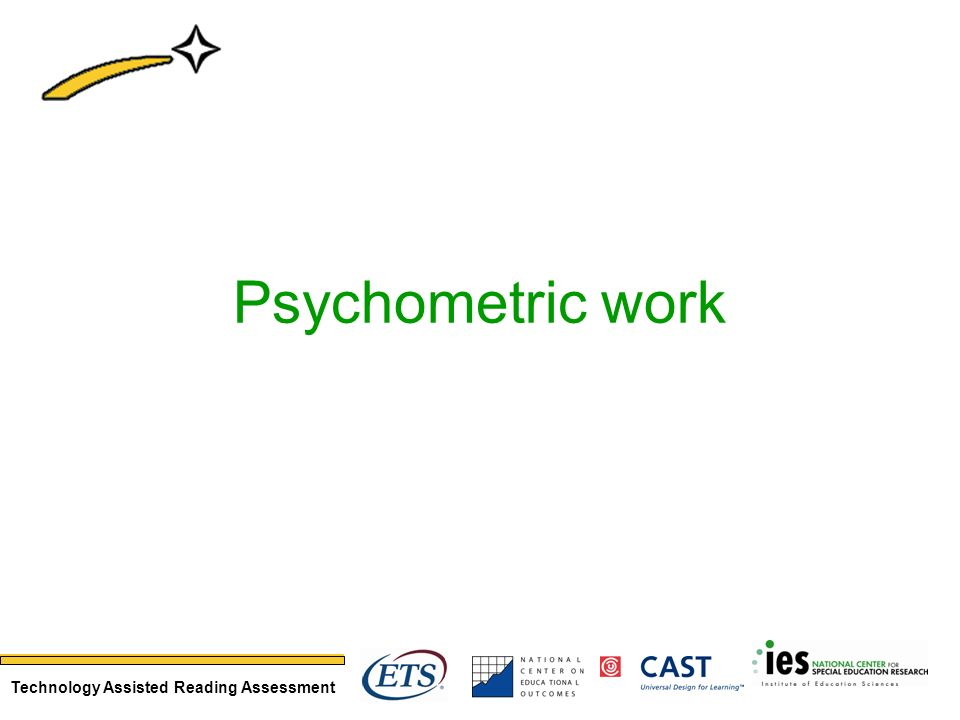 Technology Assisted Reading Assessment Psychometric work