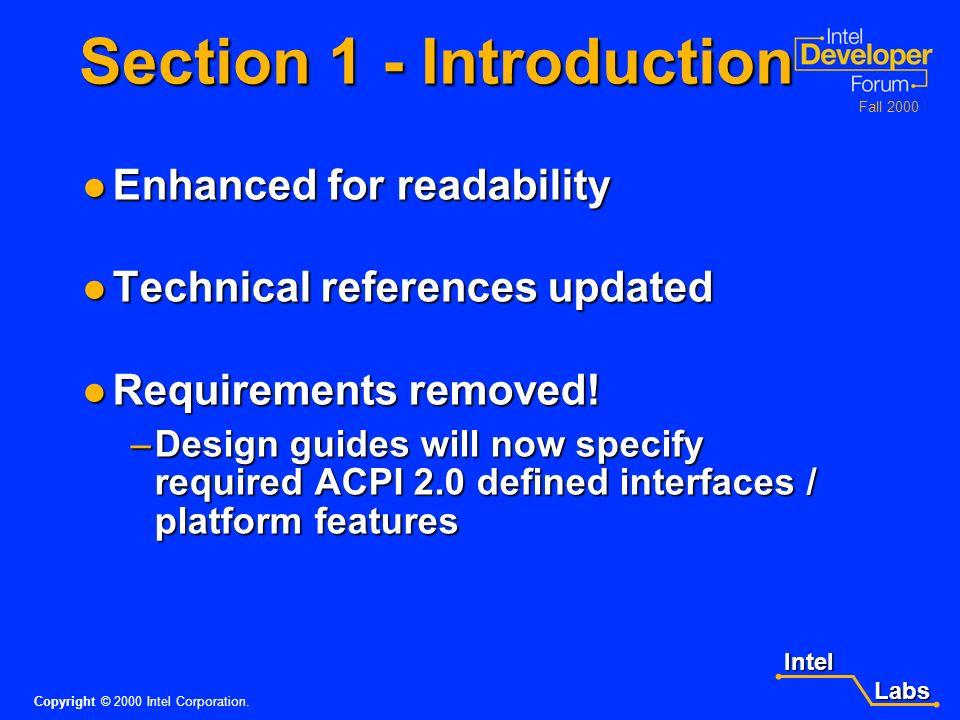 Intel Labs Labs Copyright © 2000 Intel Corporation. Fall 2000 ACPI 2.0 Overview 64-bit processor / addressing support added 64-bit processor / address