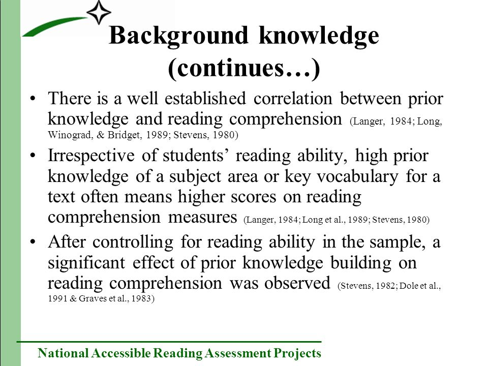 National Accessible Reading Assessment Projects Background knowledge (continues…) There is a well established correlation between prior knowledge and
