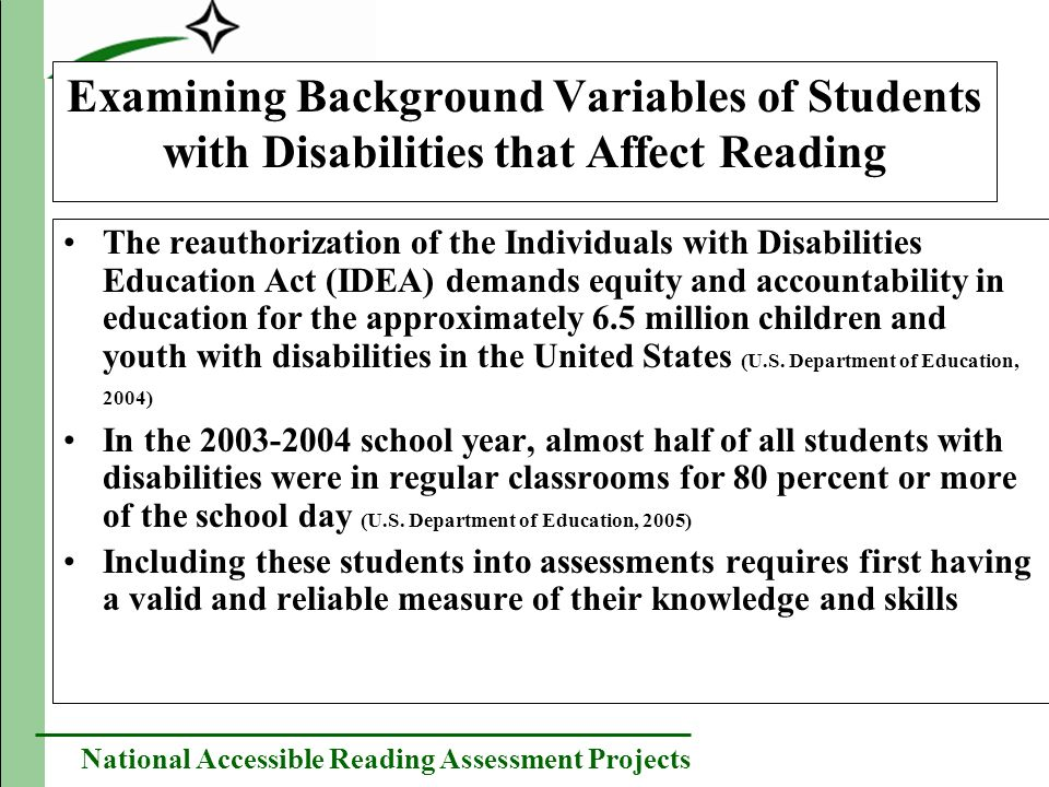 National Accessible Reading Assessment Projects Examining Background Variables of Students with Disabilities that Affect Reading The reauthorization o
