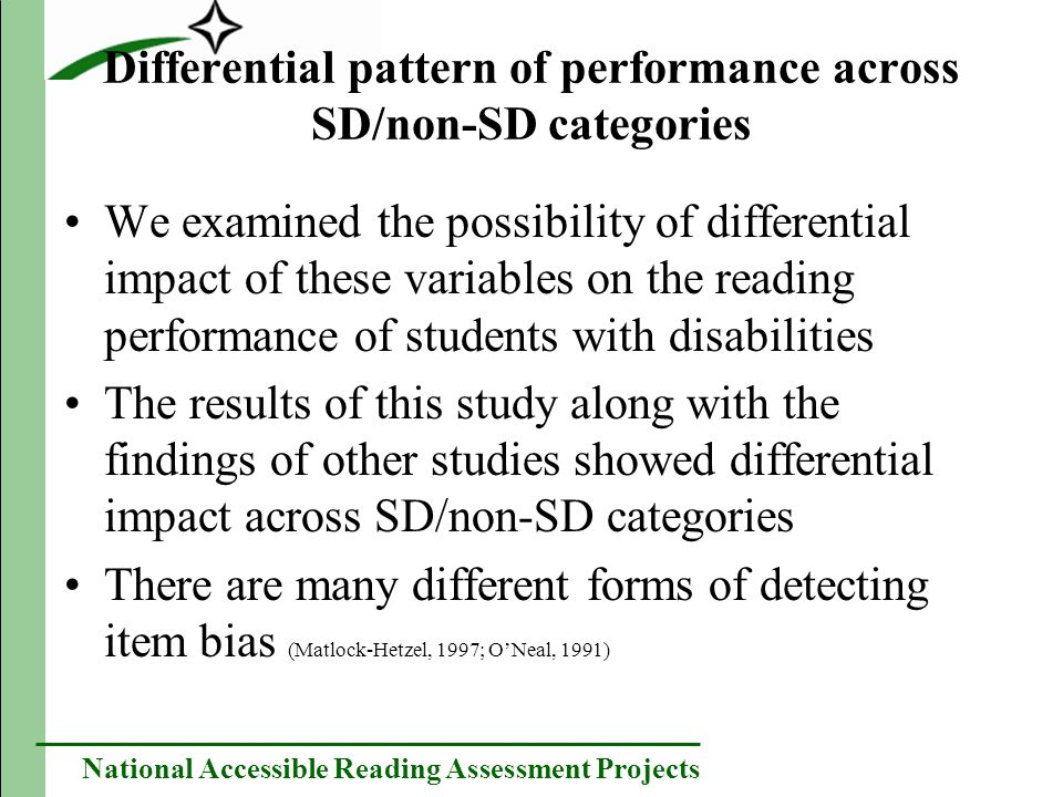 National Accessible Reading Assessment Projects Differential pattern of performance across SD/non-SD categories We examined the possibility of differe