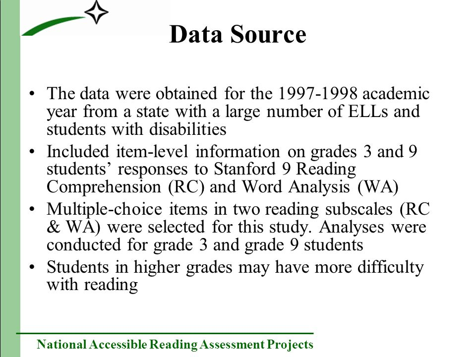 National Accessible Reading Assessment Projects Data Source The data were obtained for the 1997-1998 academic year from a state with a large number of