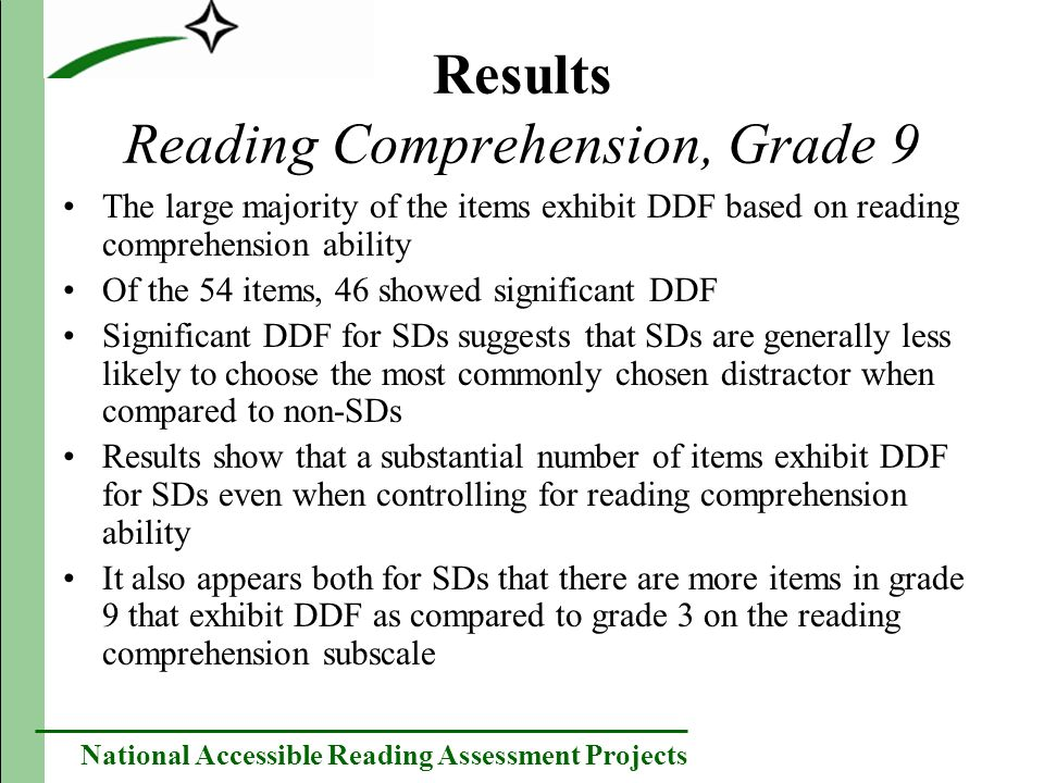 National Accessible Reading Assessment Projects Results Reading Comprehension, Grade 9 The large majority of the items exhibit DDF based on reading co