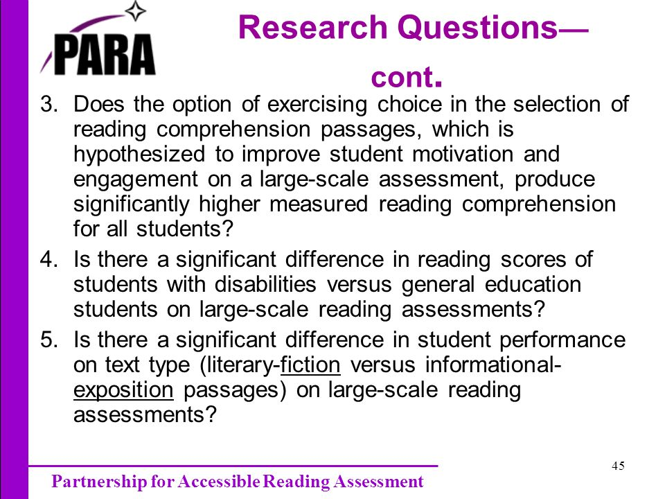 Partnership for Accessible Reading Assessment 45 Research Questions cont.