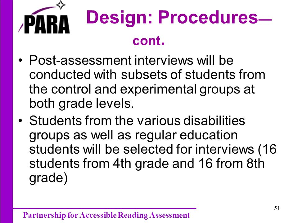 Partnership for Accessible Reading Assessment 51 Design: Procedures cont.