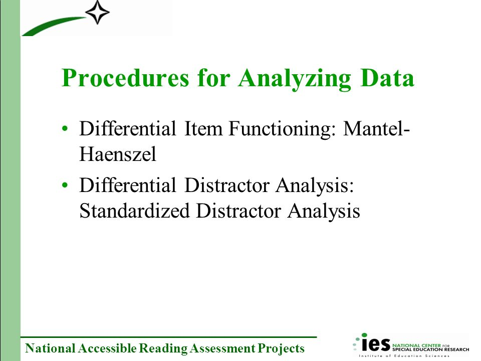 National Accessible Reading Assessment Projects Procedures for Analyzing Data Differential Item Functioning: Mantel- Haenszel Differential Distractor Analysis: Standardized Distractor Analysis