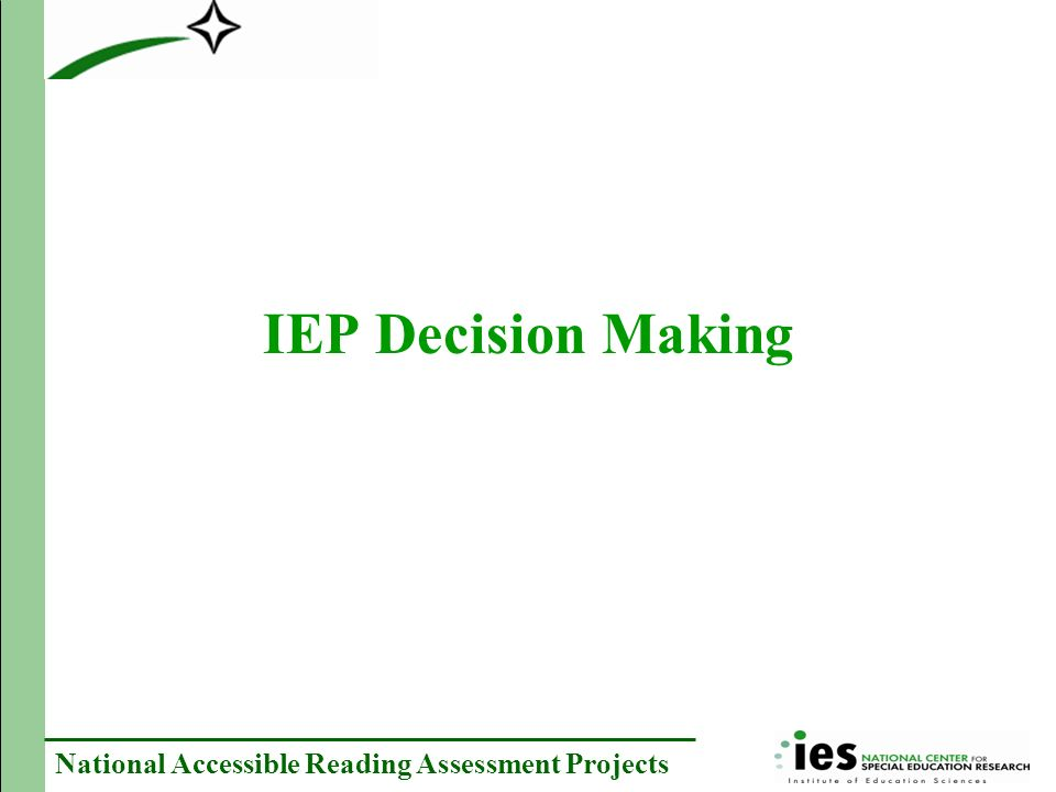 National Accessible Reading Assessment Projects IEP Decision Making