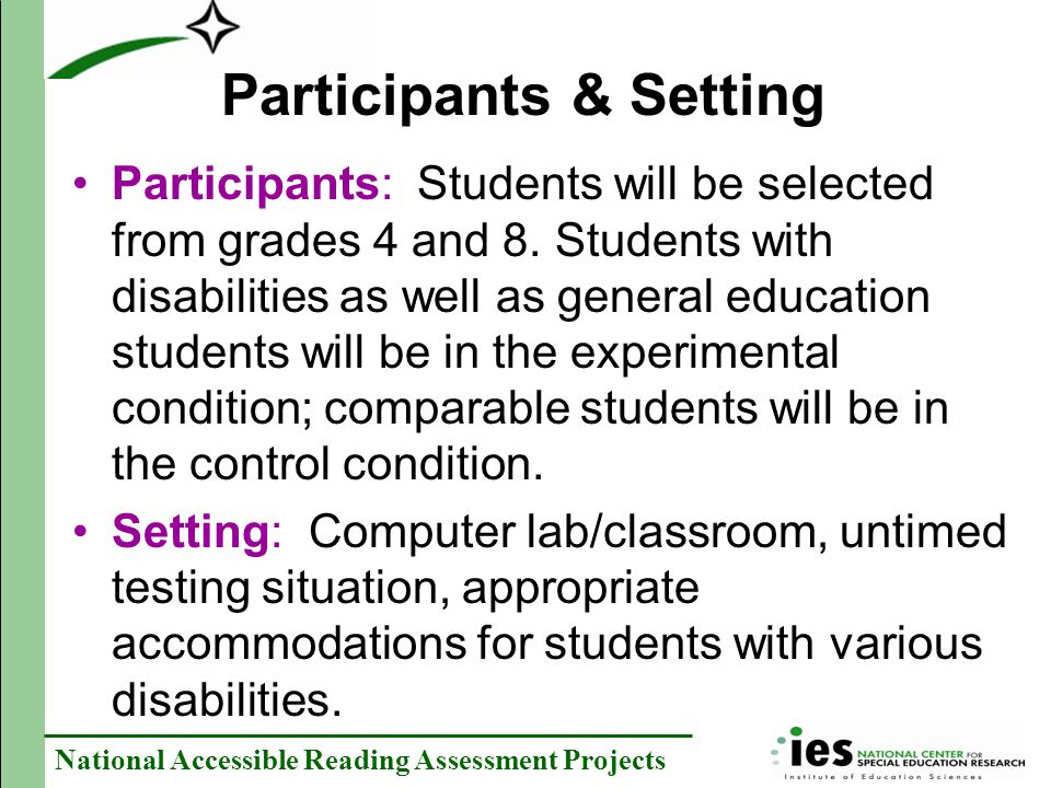 National Accessible Reading Assessment Projects Participants: Students will be selected from grades 4 and 8.