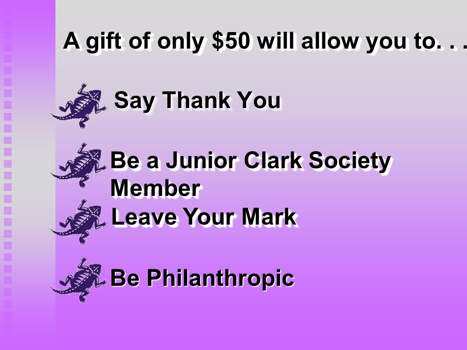 Say Thank You A gift of only $50 will allow you to...