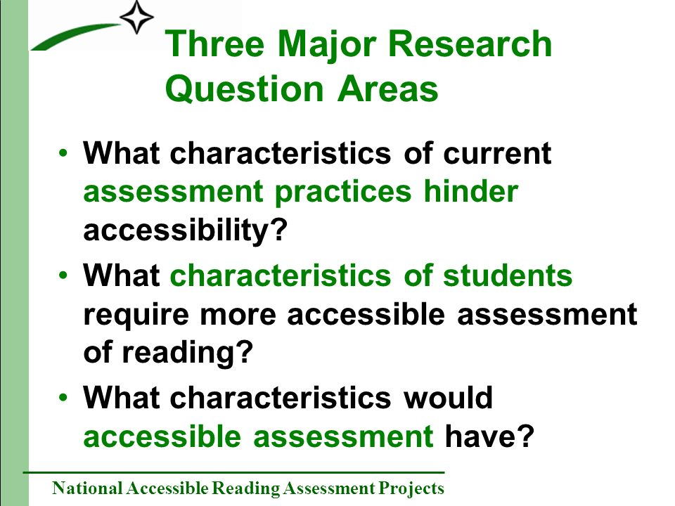 National Accessible Reading Assessment Projects Two Research Phases Exploration Accessible Assessment Characteristics Student Characteristics Current Assessment Characteristics Study Phases Confirmation