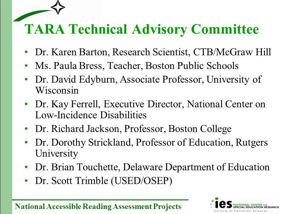 National Accessible Reading Assessment Projects TARA Technical Advisory Committee Dr. Karen Barton, Research Scientist, CTB/McGraw Hill Ms. Paula Bres
