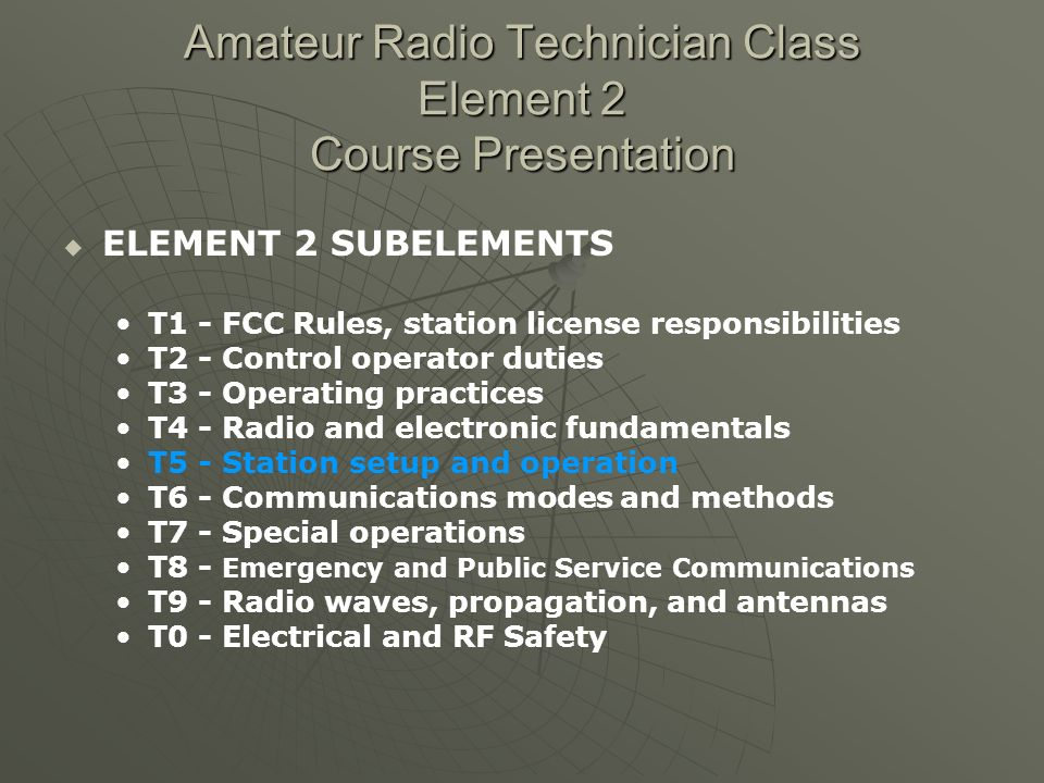 SUBELEMENT T5 - Station setup and operation [4 exam questions – 4 groups] T5A – [1 exam question] Station hookup – microphone, speaker, headphones, filters, power source, connecting a computer A microphone connects to the transmitter in a basic amateur radio station.