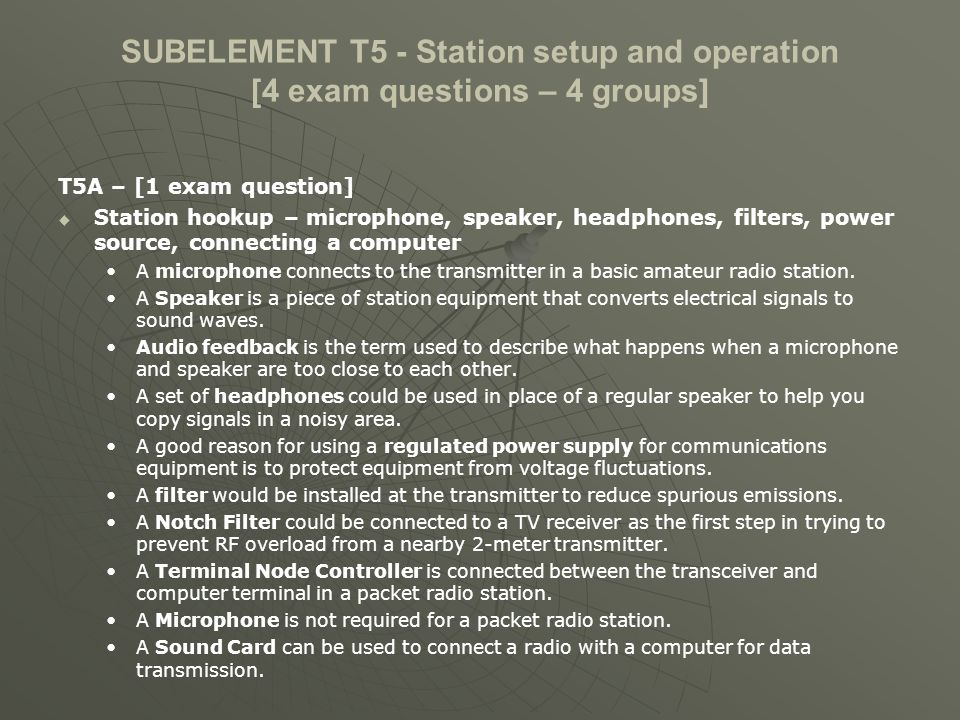 SUBELEMENT T5 - Station setup and operation [4 exam questions – 4 groups] T5A – [1 exam question] Station hookup – microphone, speaker, headphones, fi