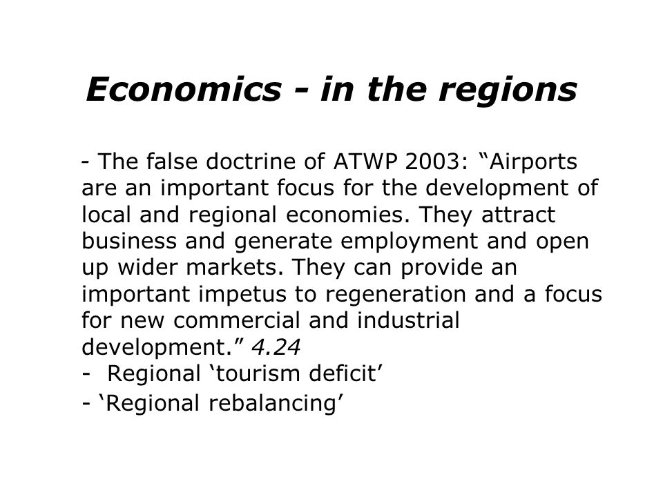 Economics - in the regions - The false doctrine of ATWP 2003: Airports are an important focus for the development of local and regional economies. The