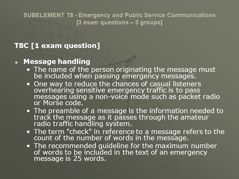 SUBELEMENT T8 - Emergency and Public Service Communications [3 exam questions – 3 groups] T8C [1 exam question] Message handling The name of the perso