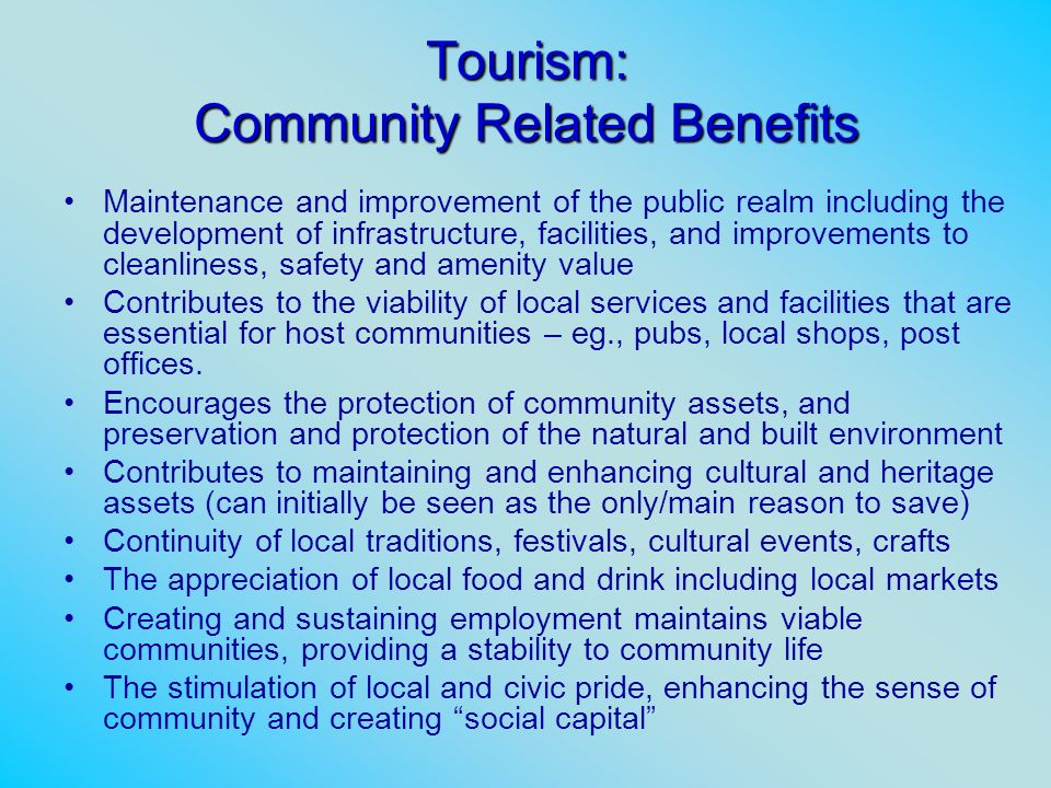 Tourism: Community Related Benefits Maintenance and improvement of the public realm including the development of infrastructure, facilities, and impro