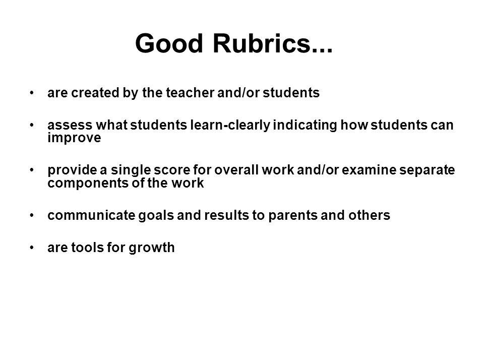 Good Rubrics...