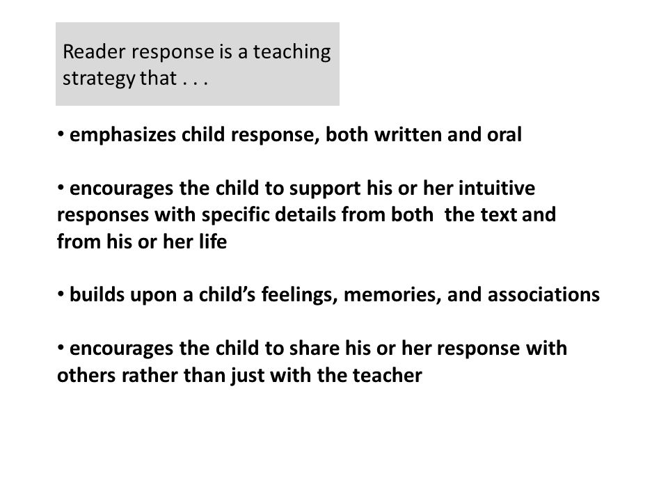 Reader response is a teaching strategy that...