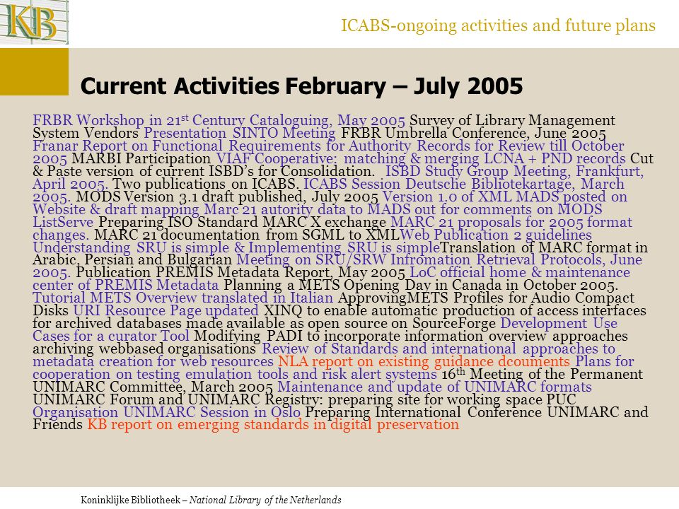 Koninklijke Bibliotheek – National Library of the Netherlands ICABS-ongoing activities and future plans Two ICABS Surveys 2004-2005