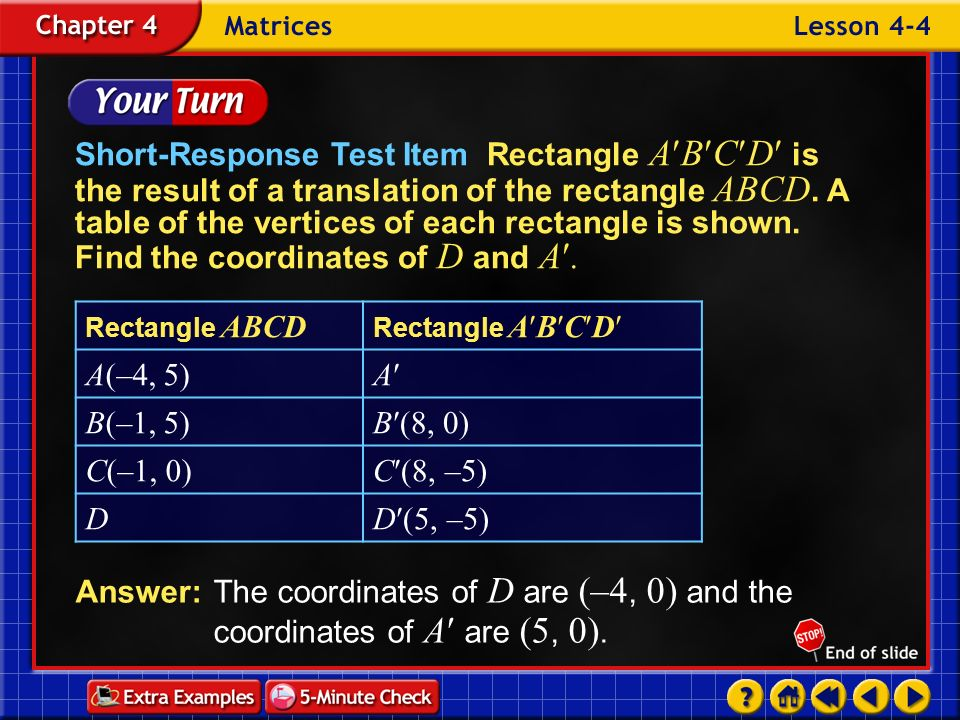 Example 4-2f Short-Response Test Item Rectangle A B C D is the result of a translation of the rectangle ABCD. A table of the vertices of each rectangl