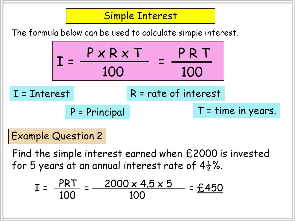 Simple Interest 2 Worksheet 3 Example Question 4 Find the simple interest earned when £1800 is invested at an annual interest rate of 5% for 18 months (nearest £).