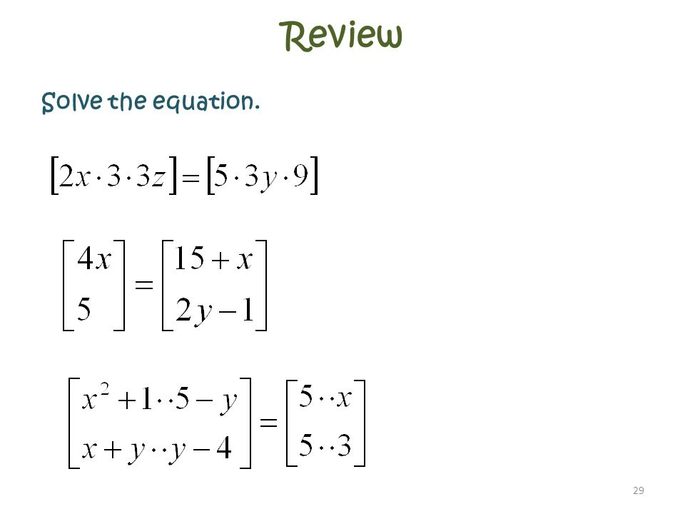 Review Solve the equation. 29
