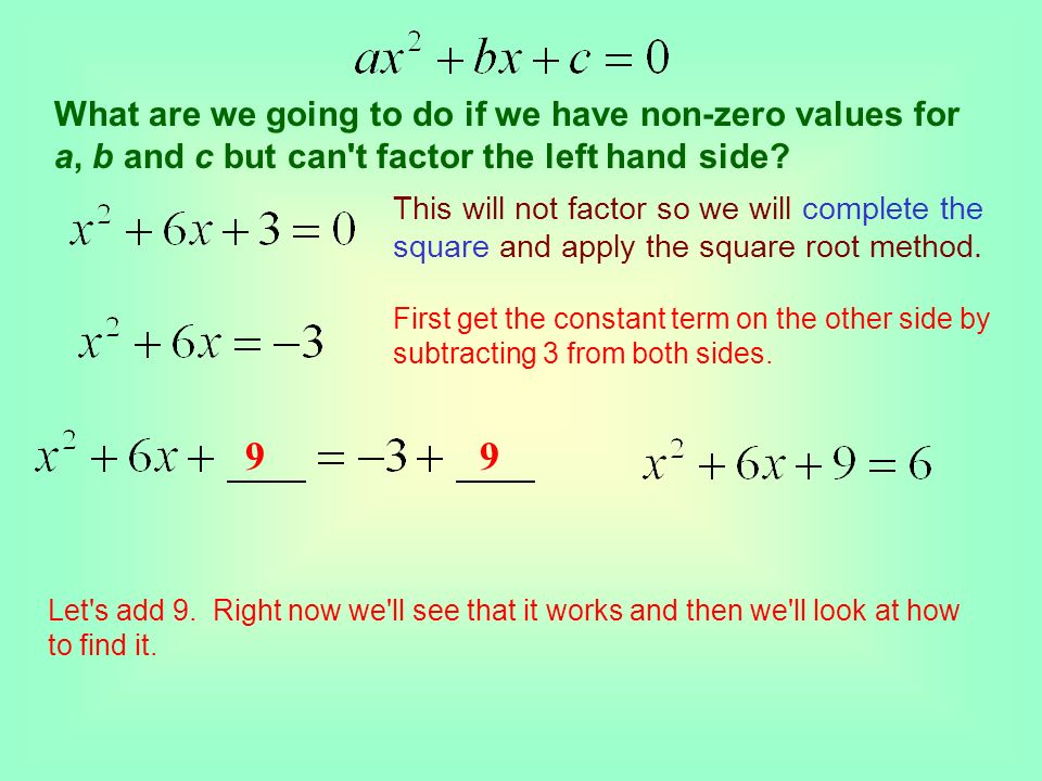 A quadratic equation is an equation equivalent to one of the form Where a, b, and c are real numbers and a 0 To solve a quadratic equation we get it i
