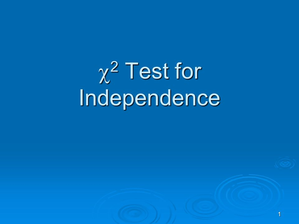 1 2 Test for Independence 2 Test for Independence