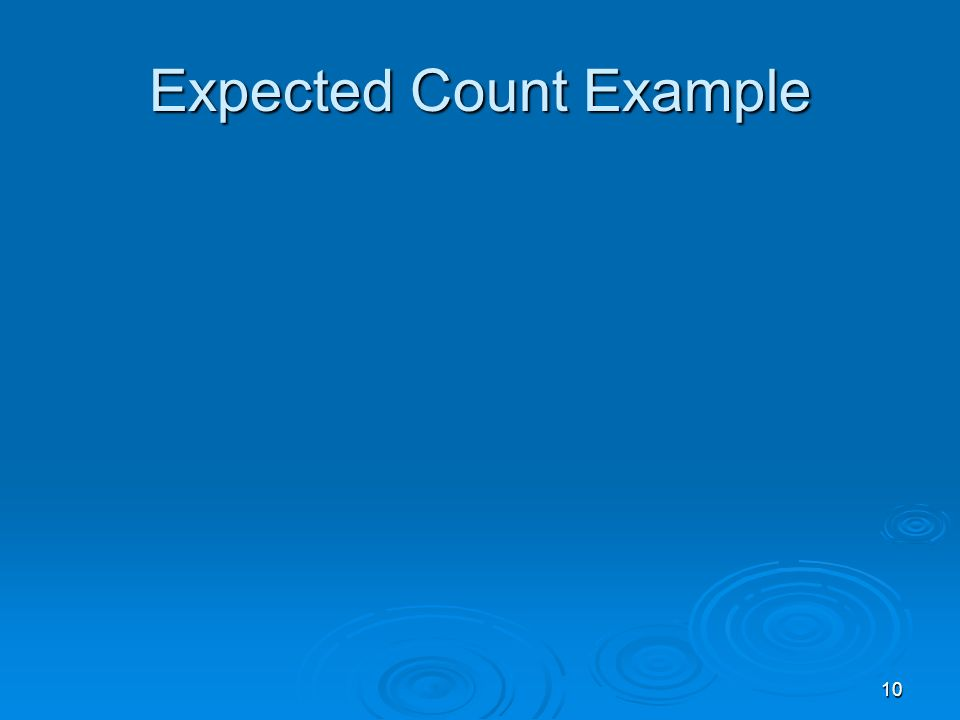10 Expected Count Example