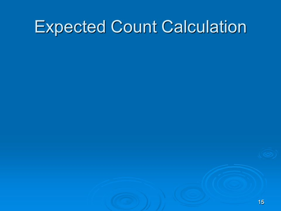 15 Expected Count Calculation