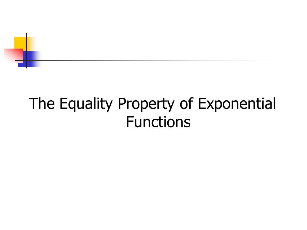 The Equality Property of Exponential Functions