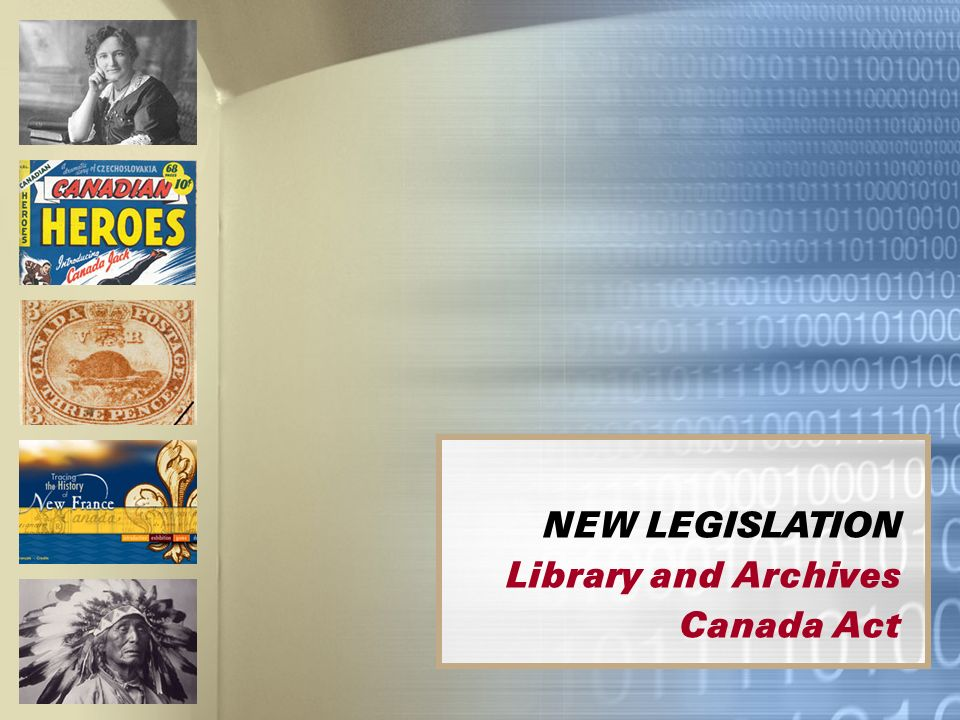 NEW LEGISLATION Library and Archives Canada Act