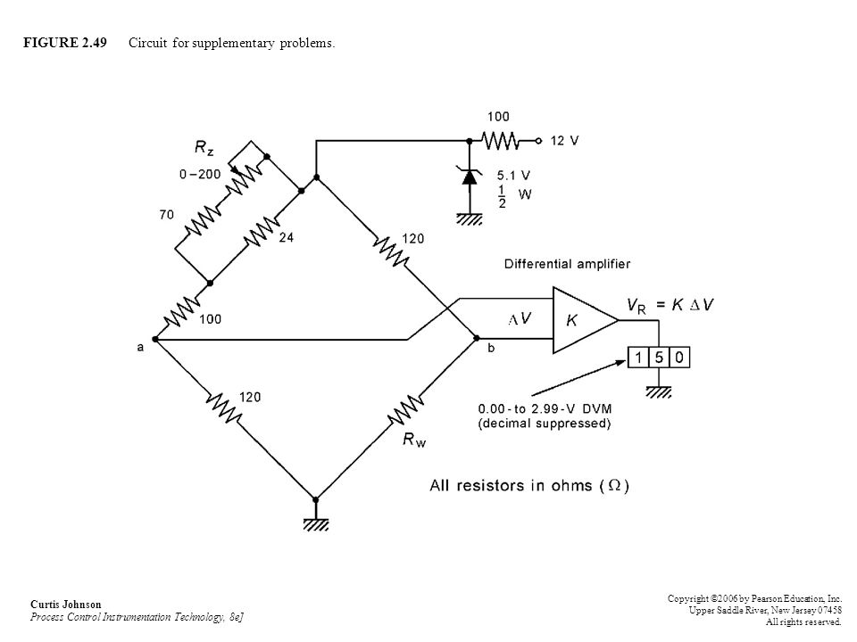 FIGURE 2.49 Circuit for supplementary problems. Curtis Johnson Process Control Instrumentation Technology, 8e] Copyright ©2006 by Pearson Education, I