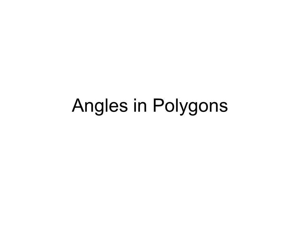 Angles of Regular Polygons Sum of the Interior Angles Sum of the Exterior Angles Each Interior Angle n Each Exterior Angle n 180(n – 2) Always 360 .