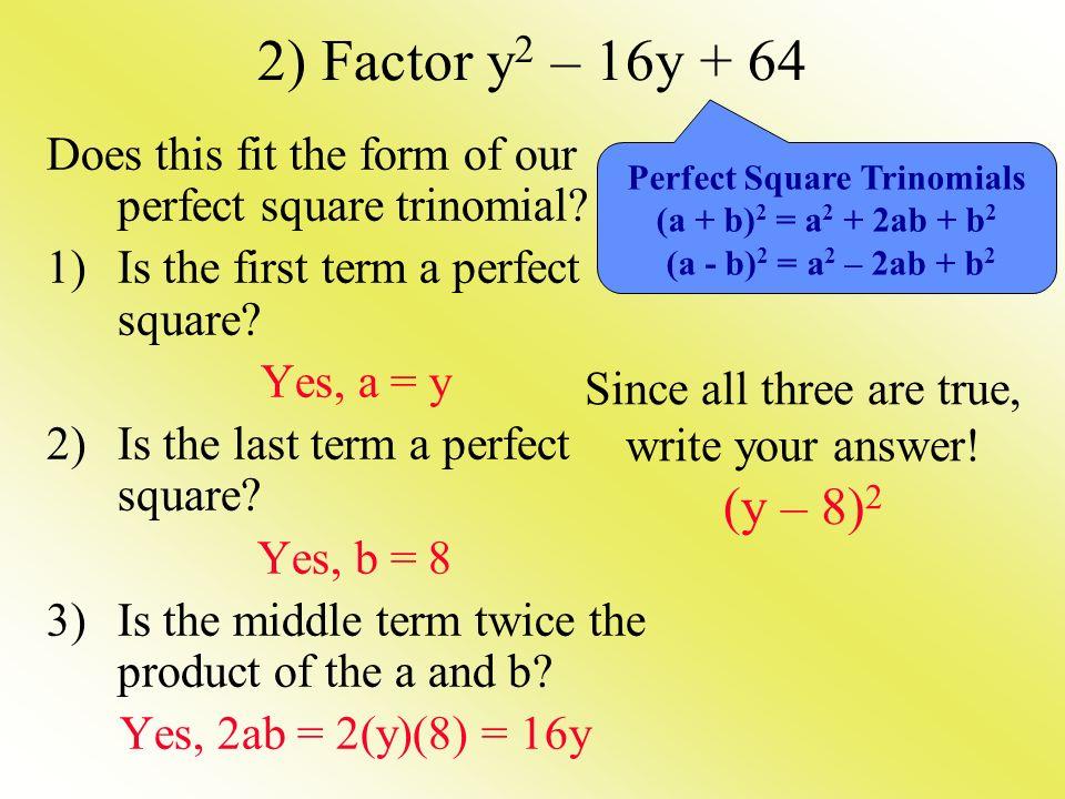 Factor m 2 – 12m + 36 1.(m – 6)(m + 6) 2.(m – 6) 2 3.(m + 6) 2 4.(m – 18) 2