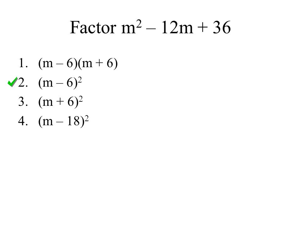 3) Factor 4p 2 + 4p + 1 Does this fit the form of our perfect square trinomial.