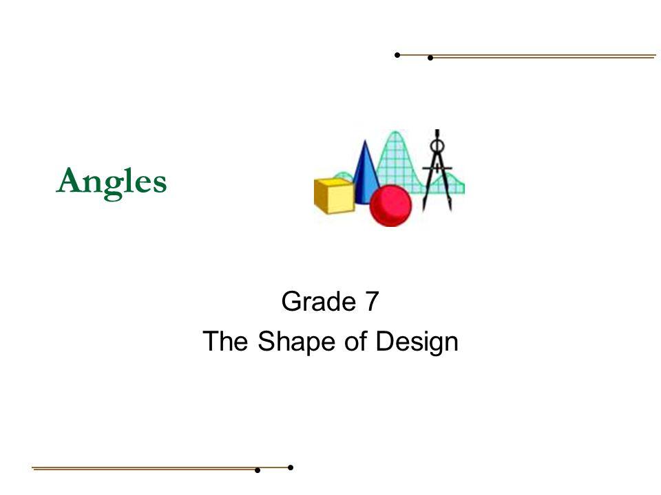 Angles Grade 7 The Shape of Design