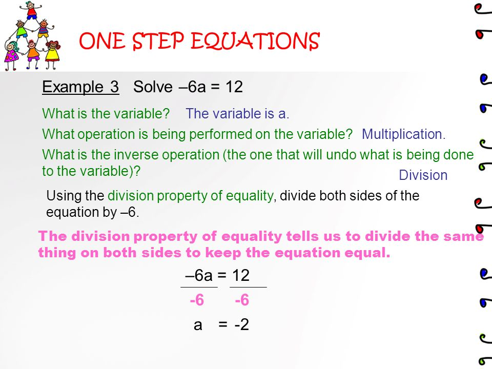 ONE STEP EQUATIONS Example 2 Solve y - 7 = -13 What is the variable.