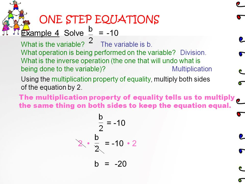 ONE STEP EQUATIONS Example 3 Solve –6a = 12 What is the variable.