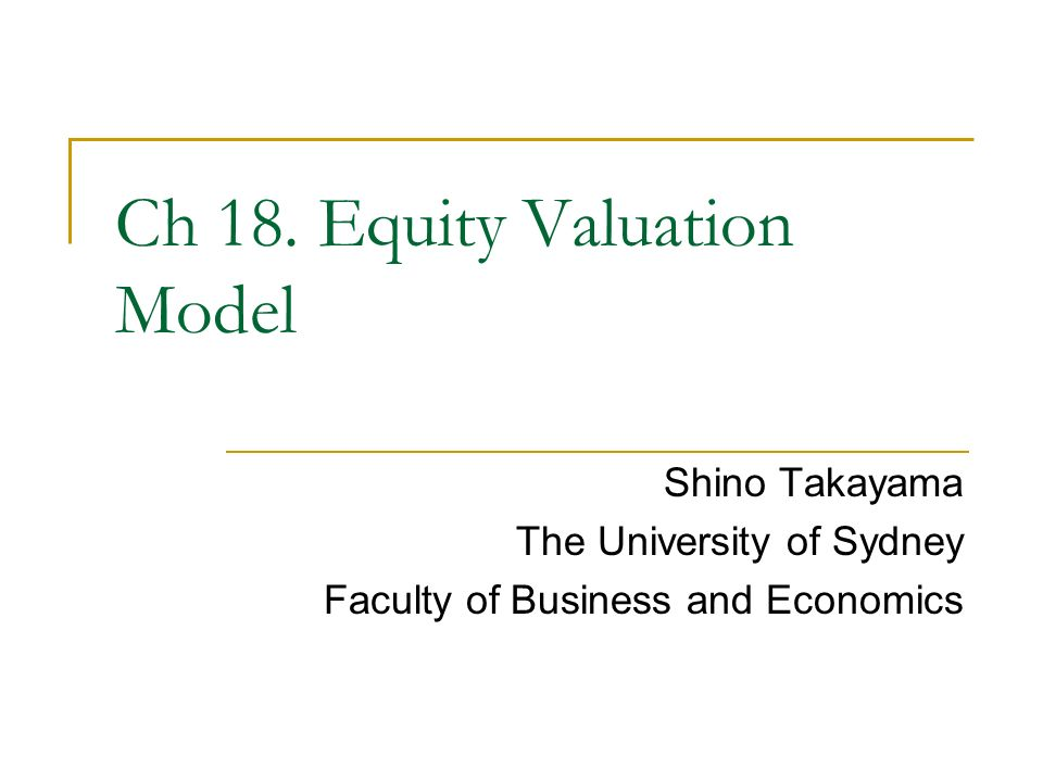 Shino Takayama The University of Sydney Faculty of Business and Economics Ch 18.